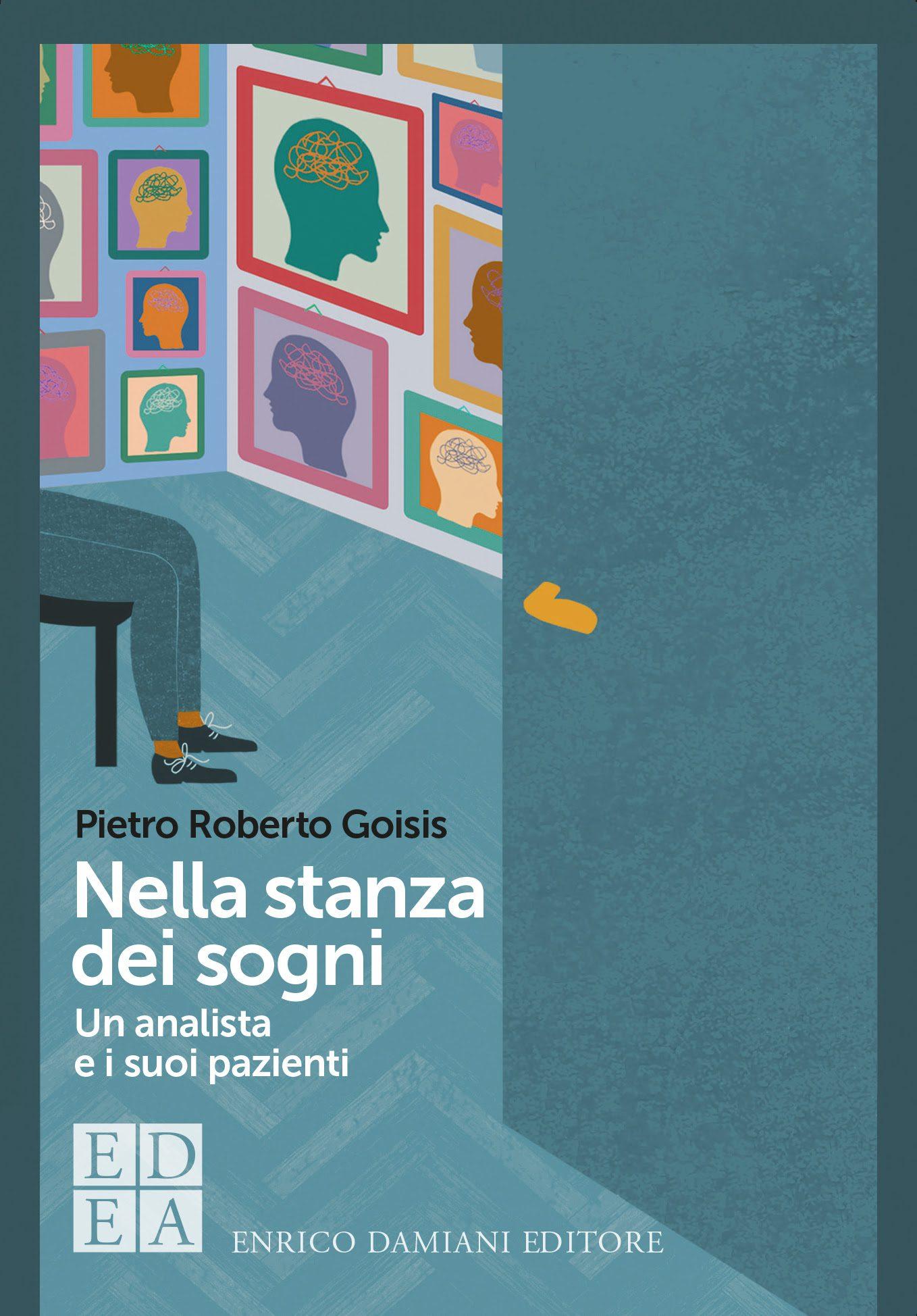 Nella stanza dei sogni di Pietro Roberto Goisis